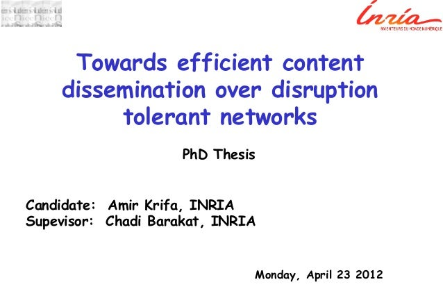 Towards efficient content dissemination over disruption tolerant networks PhD Thesis  Candidate: Amir Krifa, INRIA Supevis...