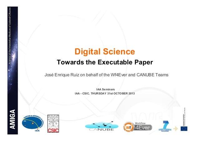 Digital Science Towards the Executable Paper José Enrique Ruiz on behalf of the Wf4Ever and CANUBE Teams IAA Seminars IAA ...
