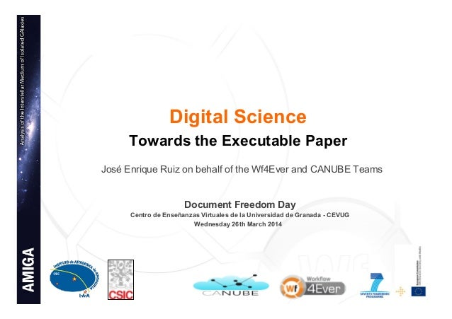 1 Digital Science Towards the Executable Paper José Enrique Ruiz on behalf of the Wf4Ever and CANUBE Teams Document Freedo...