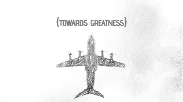 Towards Greatness
