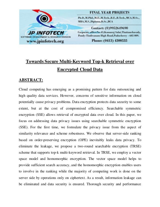 Towards Secure Multi-Keyword Top-k Retrieval over Encrypted Cloud Data ABSTRACT: Cloud computing has emerging as a promisi...