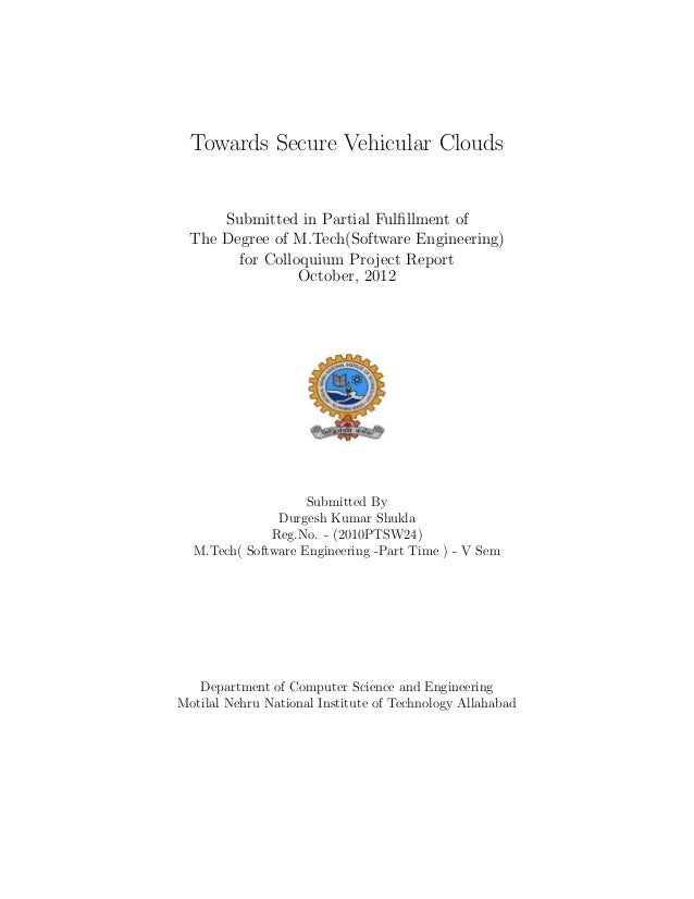 Towards Secure Vehicular Clouds     Submitted in Partial Fulfillment of The Degree of M.Tech(Software Engineering)       fo...