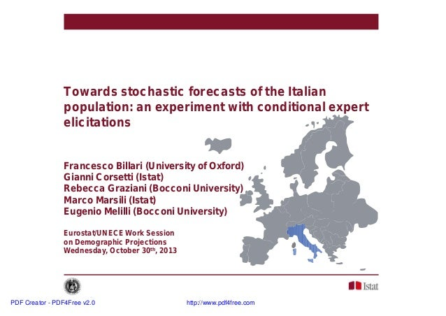 Towards stochastic forecasts of the Italian population: an experiment with conditional expert elicitations Francesco Billa...