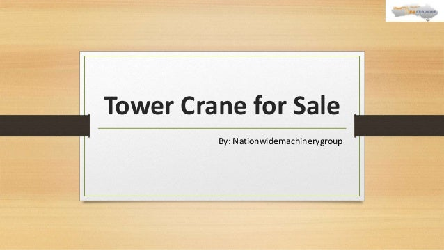 Tower Crane for Sale By: Nationwidemachinerygroup