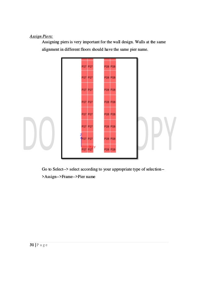 31   P a g e Assign Piers: Assigning piers is very important for the wall design. Walls at the same alignment in different...