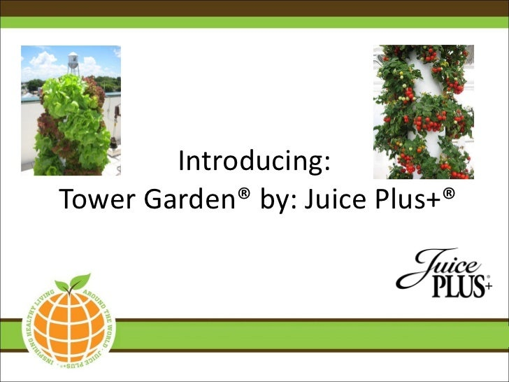 Introducing:Tower Garden® By: Juice Plus+® ...