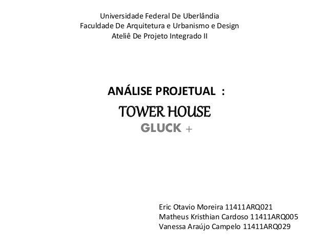 Universidade Federal De Uberlândia  Faculdade De Arquitetura e Urbanismo e Design  Ateliê De Projeto Integrado II  ANÁLISE...