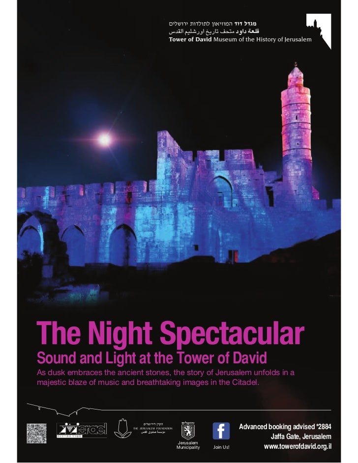 Sound and Light at the Tower of DavidAs dusk embraces the ancient stones, the story of Jerusalem unfolds in amajestic blaz...