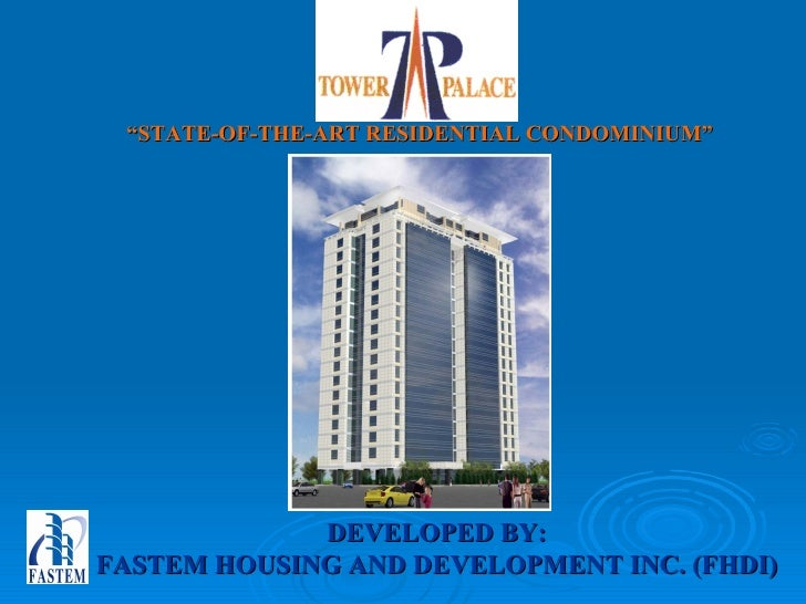 """"""" STATE-OF-THE-ART RESIDENTIAL CONDOMINIUM"""" DEVELOPED BY: FASTEM HOUSING AND DEVELOPMENT INC. (FHDI)"""