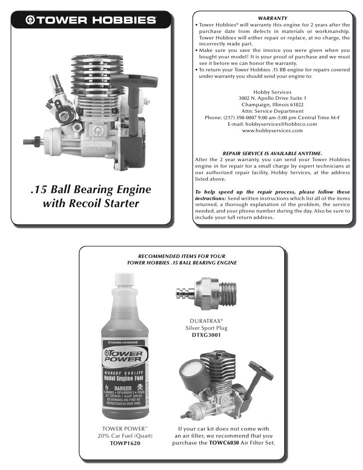 WARRANTY                                              • Tower Hobbies® will warranty this engine for 2 years after the    ...
