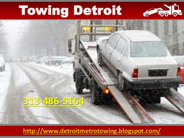http://www.detroitmetrotowing.blogspot.com/ Towing Detroit 313-486-5164
