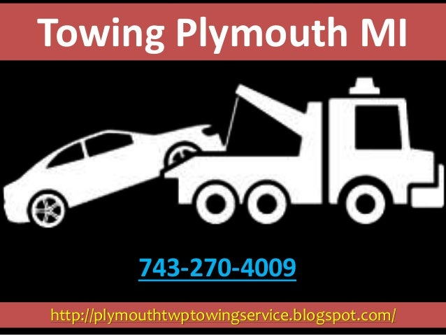 http://plymouthtwptowingservice.blogspot.com/ Towing Plymouth MI 743-270-4009