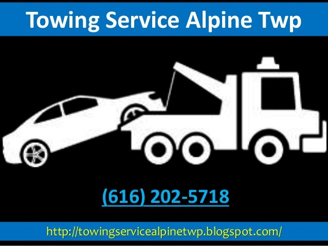 http://towingservicealpinetwp.blogspot.com/ Towing Service Alpine Twp (616) 202-5718