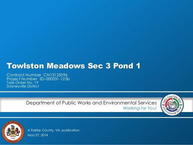 A Fairfax County, VA, publication Department of Public Works and Environmental Services Working for You! Towlston Meadows ...