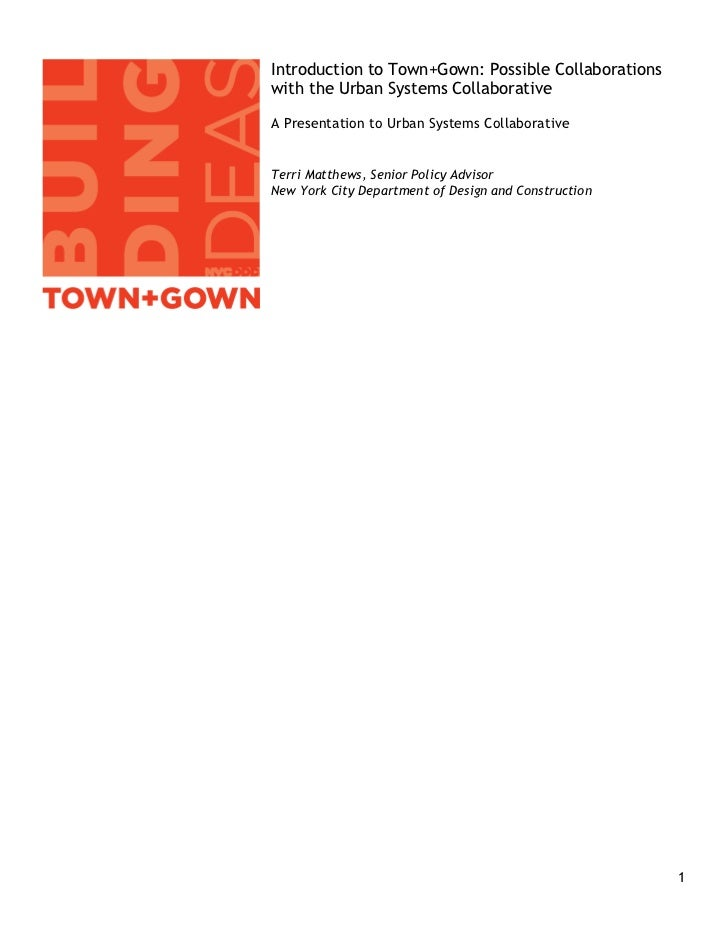 Introduction to Town+Gown: Possible Collaborationswith the Urban Systems CollaborativeA Presentation to Urban Systems Coll...