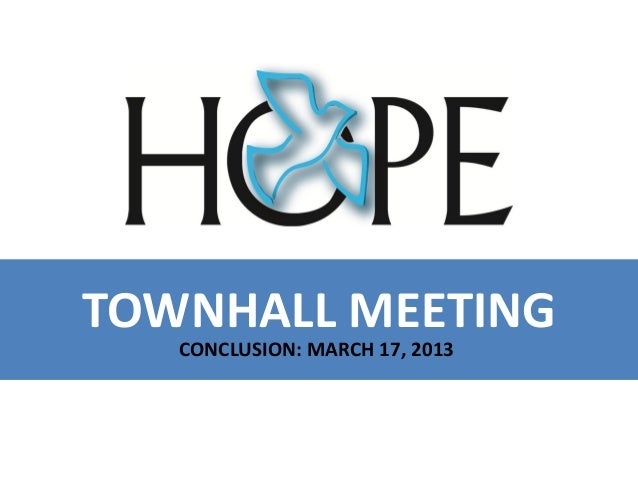 TOWNHALL MEETING   CONCLUSION: MARCH 17, 2013