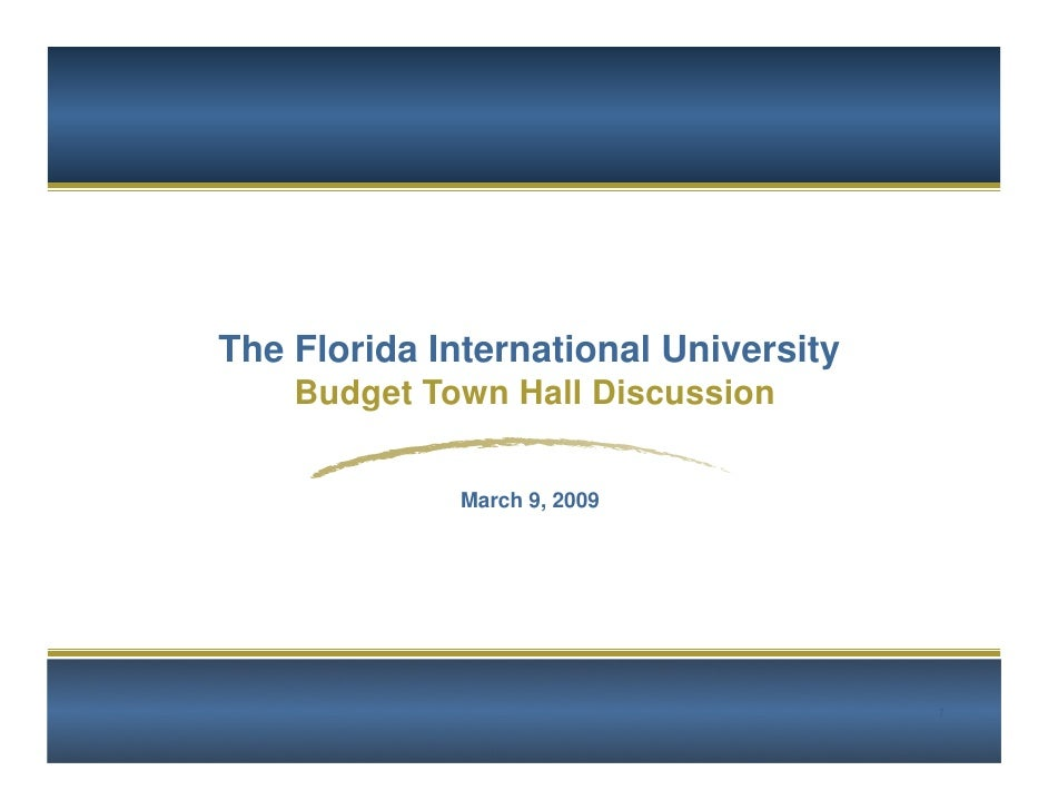The Florida International University     Budget Town Hall Discussion                March 9, 2009                         ...