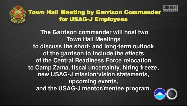 Town Hall Meeting by Garrison Commander         for USAG-J Employees     The Garrison commander will host two             ...
