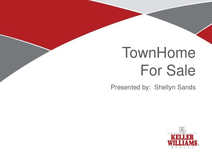 TownHome     For SalePresented by: Shellyn Sands