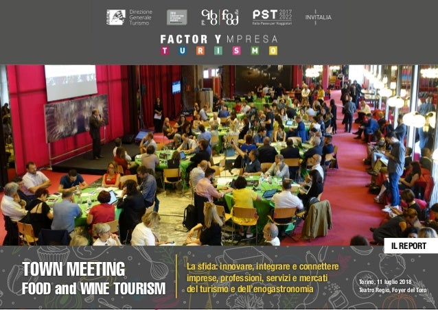 TOWN MEETING FOOD and WINE TOURISM 111 LUGLIO 2018 | TORINO#TOWNMEETING #FACTORYMPRESA IL REPORT Torino, 11 luglio 2018 Te...