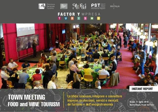 TOWN MEETING FOOD and WINE TOURISM 111 LUGLIO 2018 | TORINO#TOWNMEETING #FACTORYMPRESA INSTANT REPORT Torino, 11 luglio 20...