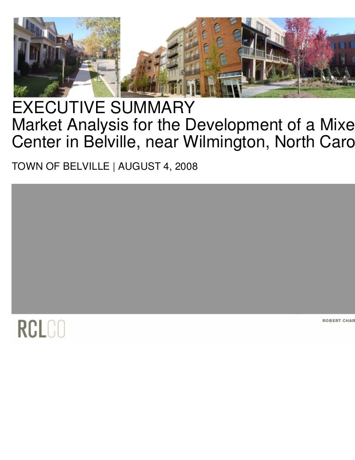 EXECUTIVE SUMMARYMarket Analysis for the Development of a Mixed-Use TownCenter in Belville, near Wilmington, North Carolin...