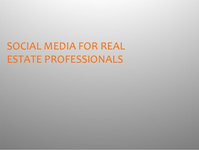 SOCIAL MEDIA FOR REALESTATE PROFESSIONALS
