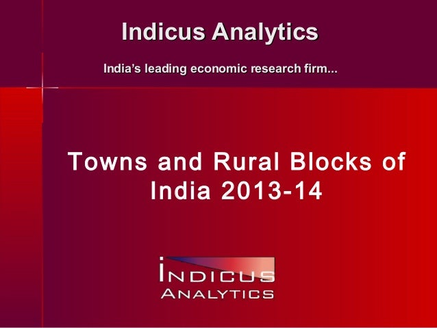 Indicus AnalyticsIndicus Analytics India's leading economic research firm...India's leading economic research firm... Town...
