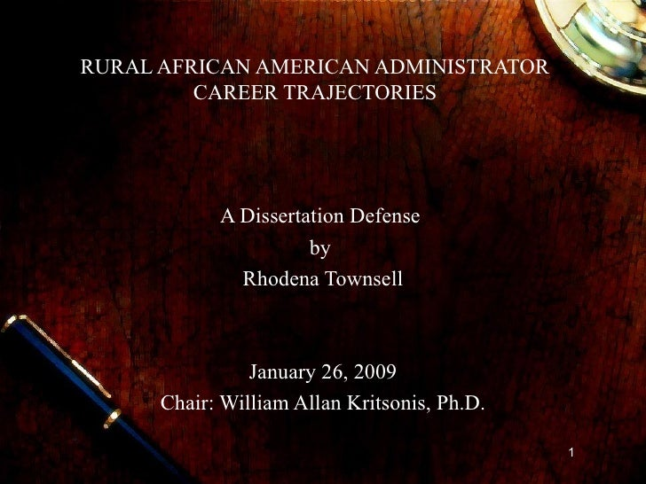 RURAL AFRICAN AMERICAN ADMINISTRATOR  CAREER TRAJECTORIES   A Dissertation Defense  by  Rhodena Townsell January 26, 2009 ...