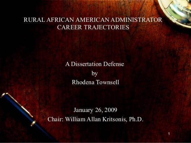 1RURAL AFRICAN AMERICAN ADMINISTRATORCAREER TRAJECTORIESA Dissertation DefensebyRhodena TownsellJanuary 26, 2009Chair: Wil...