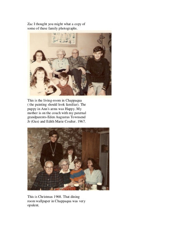 Zac I thought you might what a copy ofsome of these family photographs.This is the living-room in Chappaqua( the painting ...
