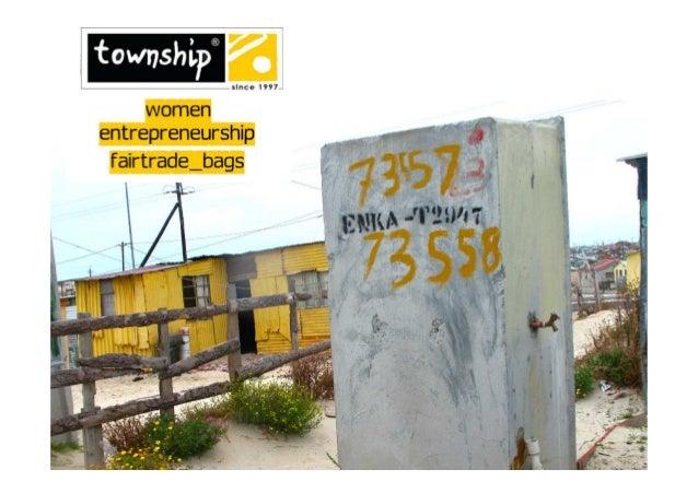 TOWNSHIP PATTERNS A SOCIAL ENTERPRISE IN ACTION: CASE STUDY Christophe Labesse, CEO EIBTM Sustainable Hub, 2012 1 Since 19...