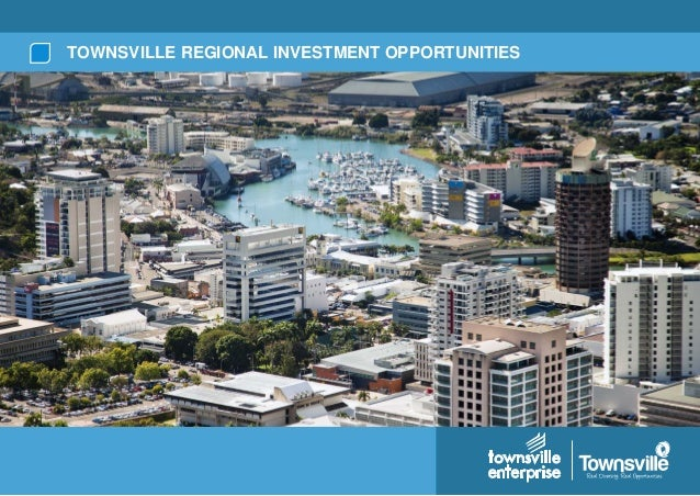 TOWNSVILLE REGIONAL INVESTMENT OPPORTUNITIES