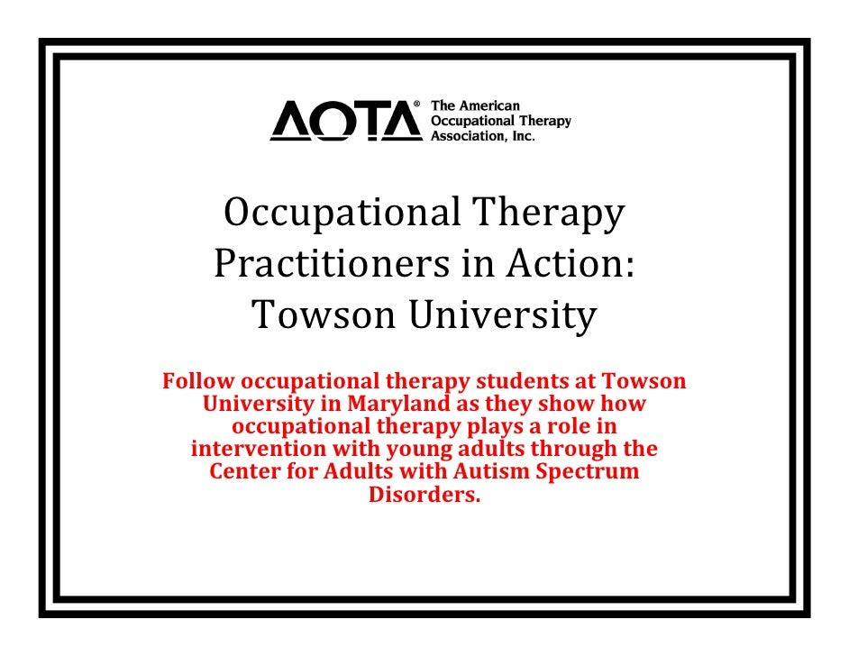 Occupational Therapy      Practitioners in Action:        Towson University Follow occupational therapy students at Towson...