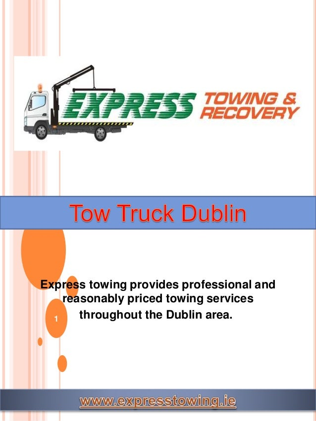 1 Express towing provides professional and reasonably priced towing services throughout the Dublin area.