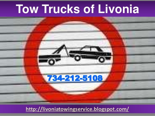 http://livoniatowingservice.blogspot.com/ Tow Trucks of Livonia 734-212-5108