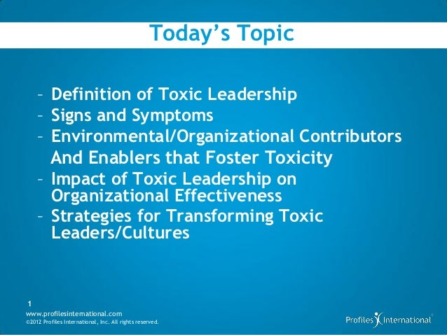 toxic leadership Toxic leadership in the military profession by colonel john e box united states army united states army war college class of 2012 distribution statement: a.