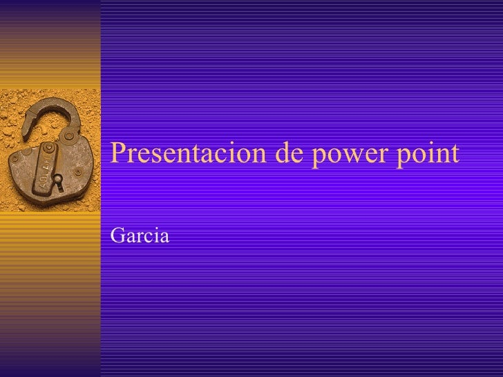 Presentacion de power point Garcia