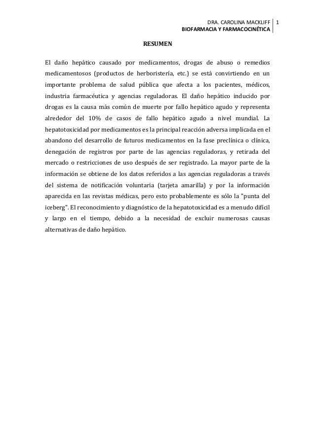 DRA. CAROLINA MACKLIFF BIOFARMACIA Y FARMACOCINÉTICA 1 RESUMEN El daño hepático causado por medicamentos, drogas de abuso ...