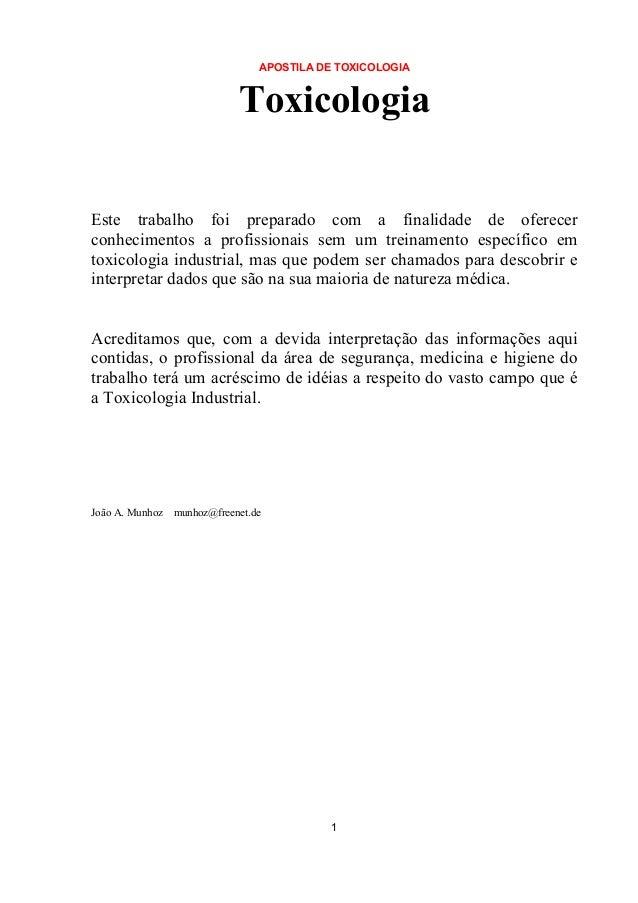 APOSTILA DE TOXICOLOGIA 1 Toxicologia Este trabalho foi preparado com a finalidade de oferecer conhecimentos a profissiona...