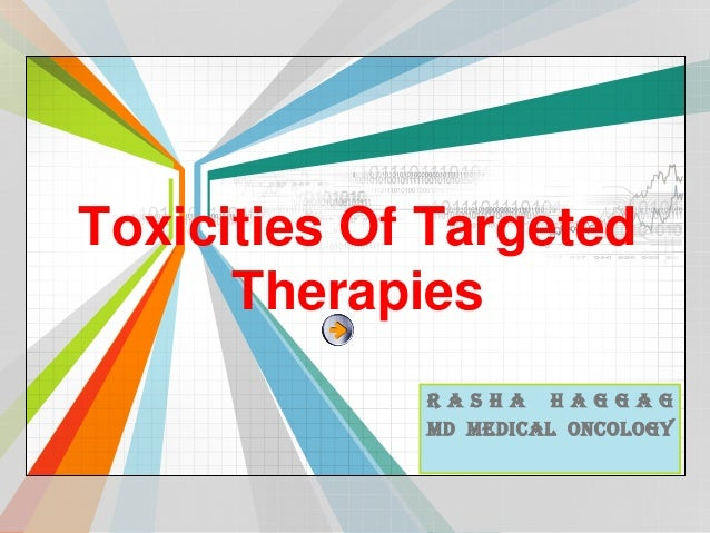 Toxicities Of Targeted      Therapies             R as h a H ag gag             Md medical oncology                       ...
