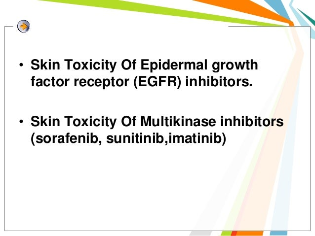 • The most frequently reported side effect of EGFR  inhibitors is a dose-dependent acneiform eruption,  occurring in 50% t...