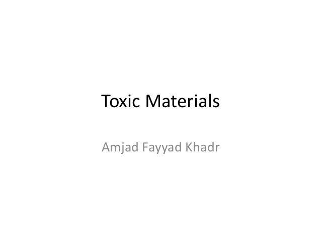 Toxic Materials Amjad Fayyad Khadr