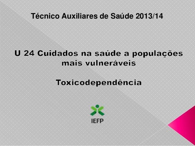 Técnico Auxiliares de Saúde 2013/14