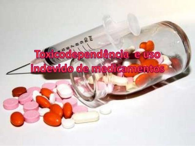 Toxicodependência  e uso indevido de medicamentos