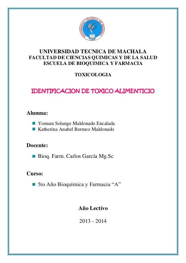 UNIVERSIDAD TECNICA DE MACHALA FACULTAD DE CIENCIAS QUIMICAS Y DE LA SALUD ESCUELA DE BIOQUIMICA Y FARMACIA TOXICOLOGIA ID...