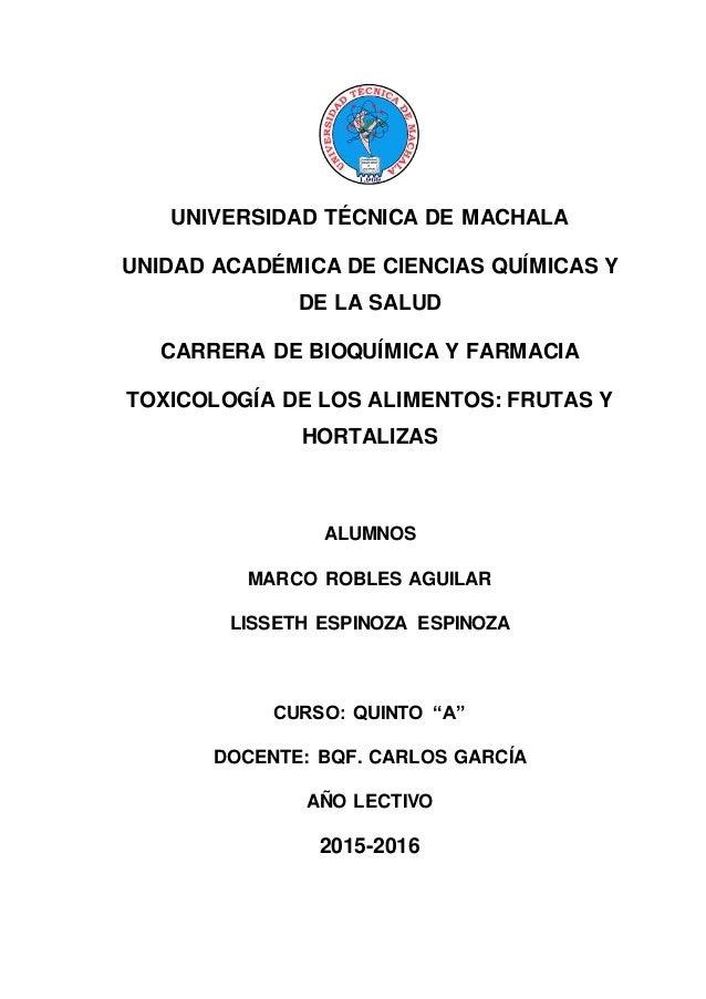UNIVERSIDAD TÉCNICA DE MACHALA UNIDAD ACADÉMICA DE CIENCIAS QUÍMICAS Y DE LA SALUD CARRERA DE BIOQUÍMICA Y FARMACIA TOXICO...