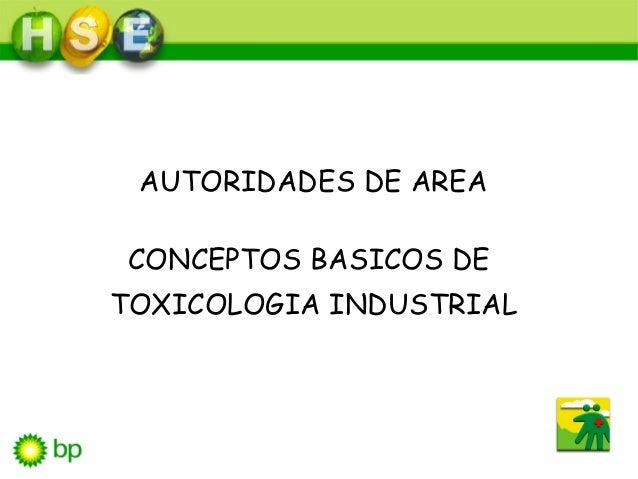 AUTORIDADES DE AREA CONCEPTOS BASICOS DE TOXICOLOGIA INDUSTRIAL