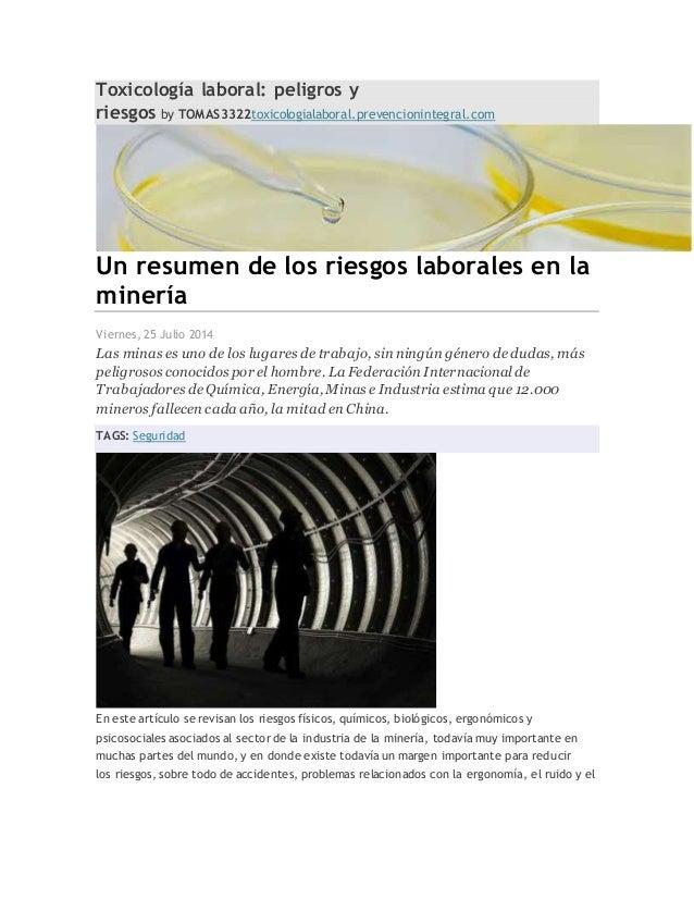 Toxicología laboral: peligros y riesgos by TOMAS3322toxicologialaboral.prevencionintegral.com Un resumen de los riesgos la...
