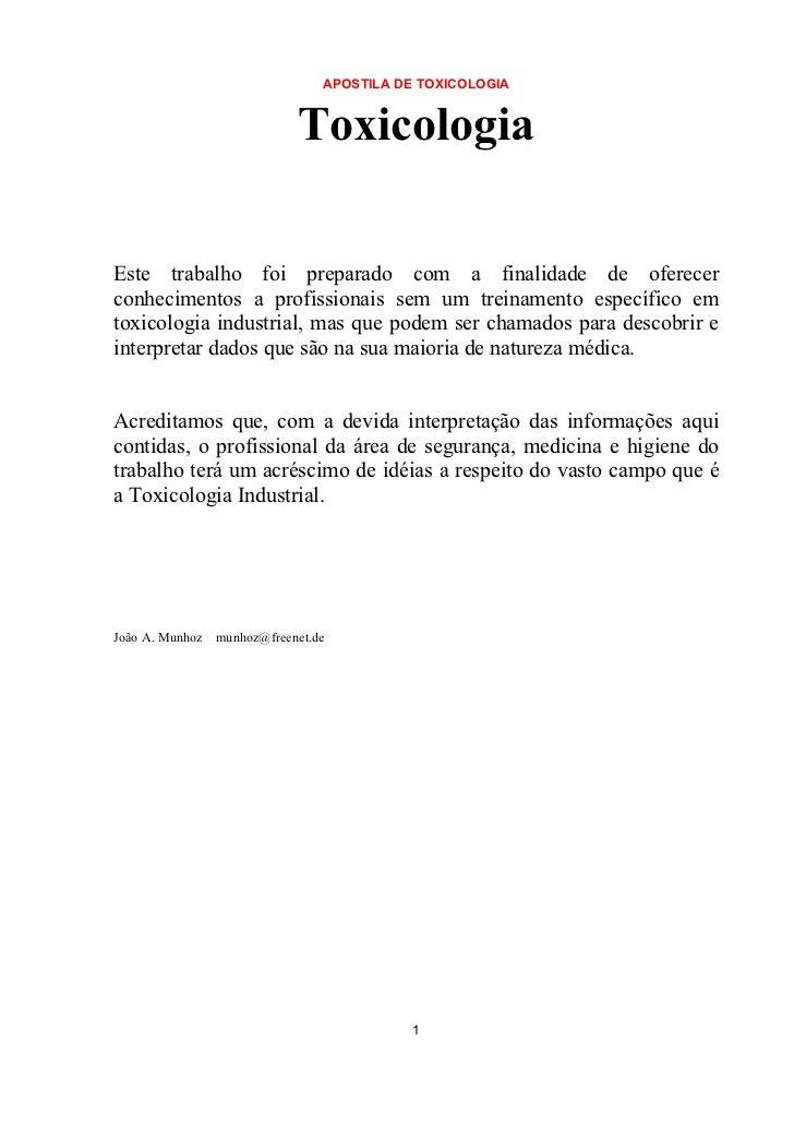 APOSTILA DE TOXICOLOGIA                             ToxicologiaEste trabalho foi preparado com a finalidade de oferecercon...